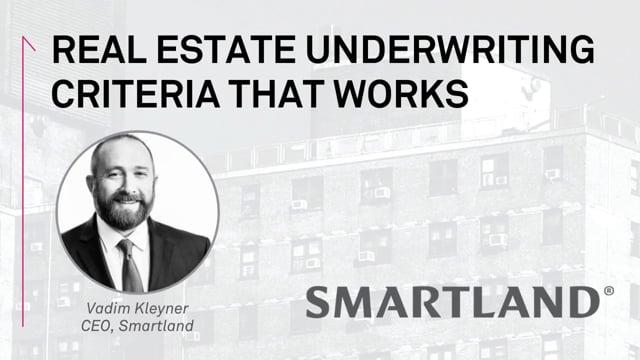 Real estate underwriting criteria that works