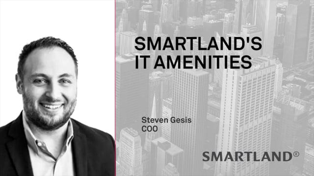 Smartland's IT amenities